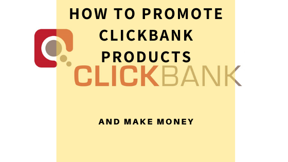 how-to-promotoe-clickbank-products-for-free