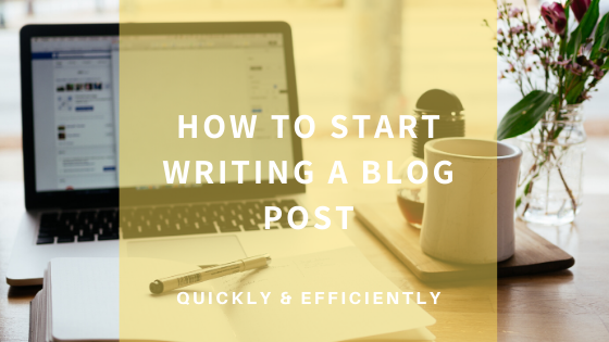 how-to-start-writing-a-blog-post