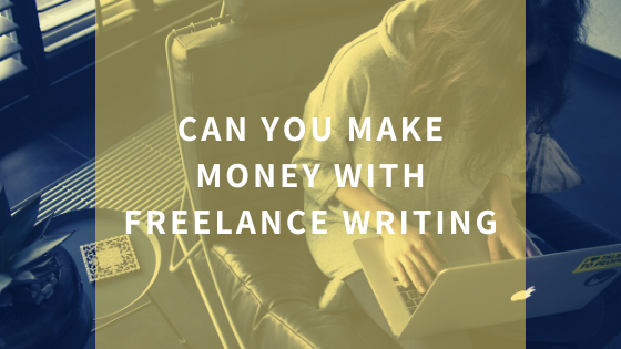 can-you-make-money-with-freelance-writing