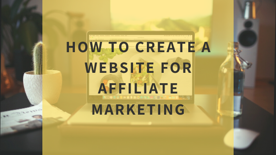 how-to-create-a-website-for-affiliate-marketing