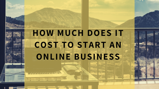 how-much-does-it-cost-to-start-an-online-business