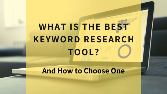 what-is-the-best-keyword-research-tool