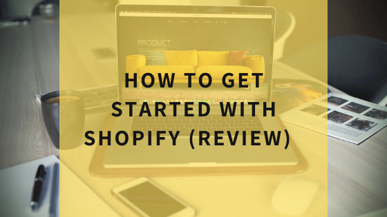 how-to-get-started-with-shopify-review